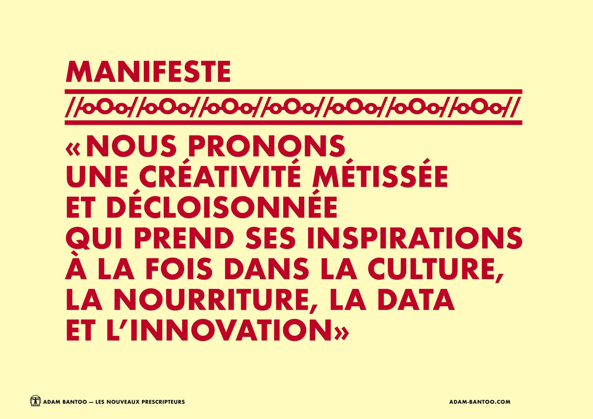 Le manifeste de l'agence en conseil et stratégie Adam Bantoo qui prône une créativité métissée, design Ich&Kar