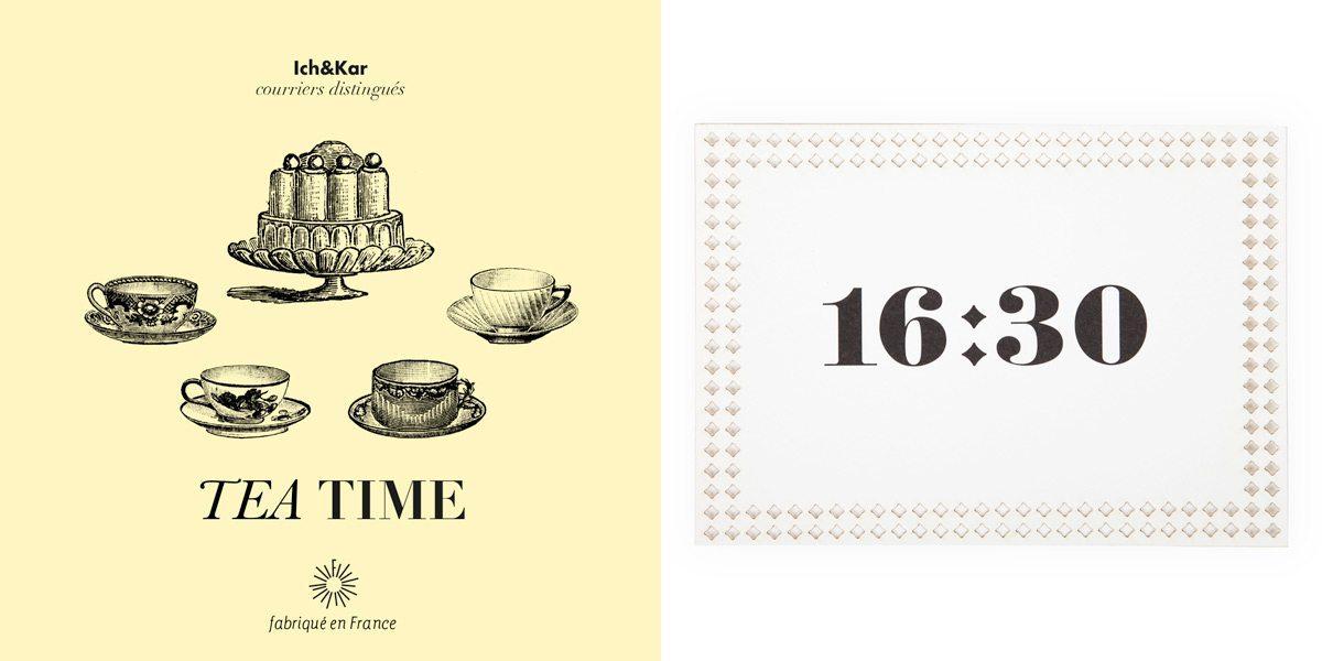 Carton d'invitation signée Ich&Kar. Avec l'inscription 16h30, ce carton d'invitation est parfait pour une invitation au Tea time.