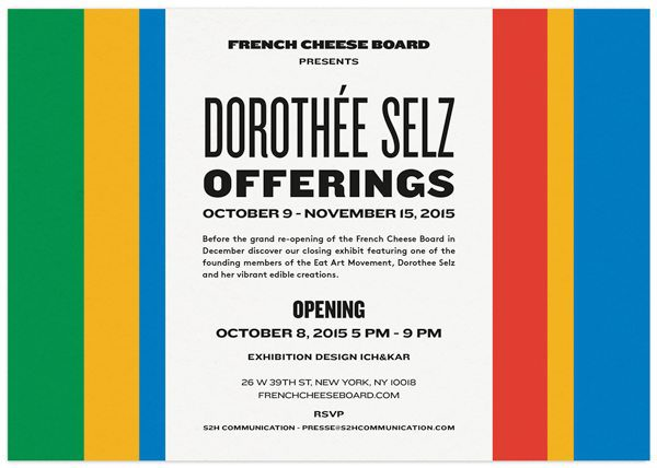 Exposition Eat Art Offerings, Dorothée Selz, au French Cheese Board, New York
