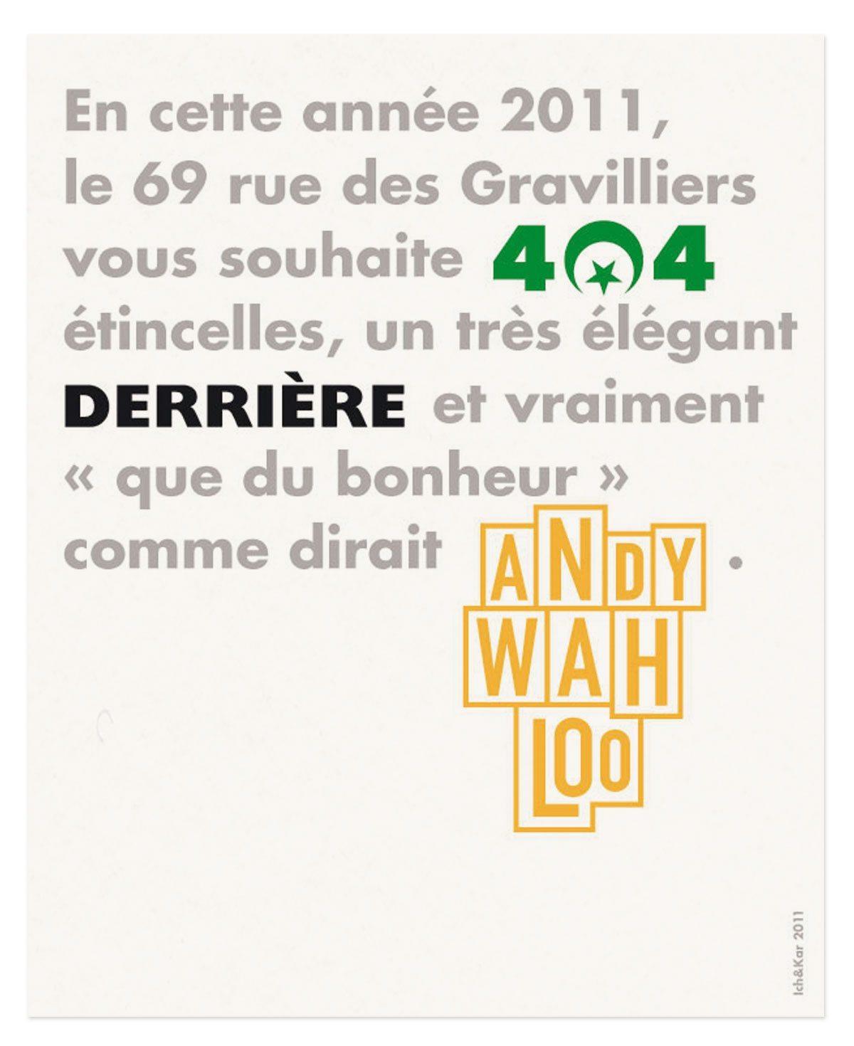 404 derrière andy wahloo 69 rue des gravilliers vœux 2011