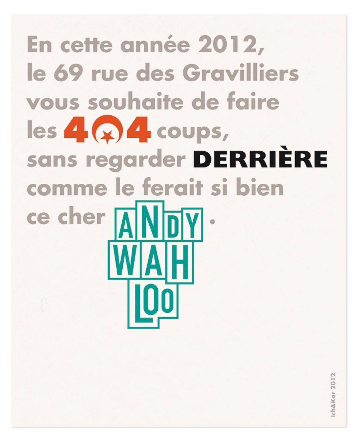 404 derrière andy wahloo 69 rue des gravilliers vœux 2012