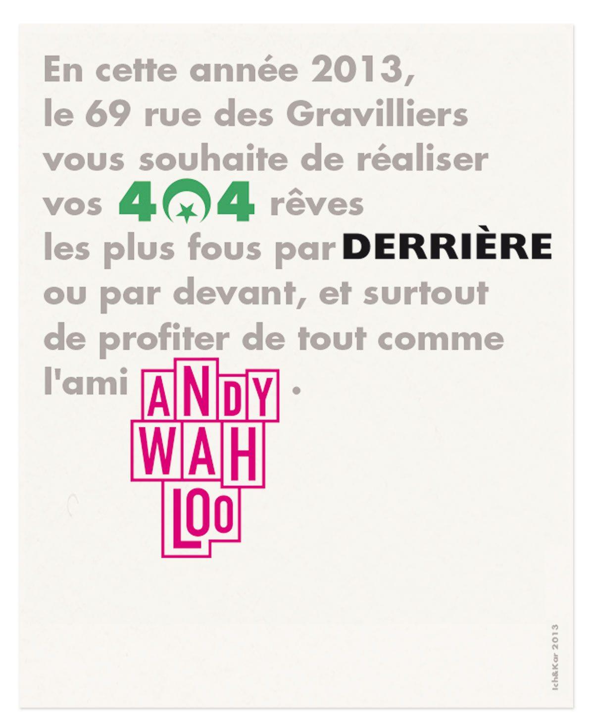 404 derrière andy wahloo 69 rue des gravilliers vœux 2013
