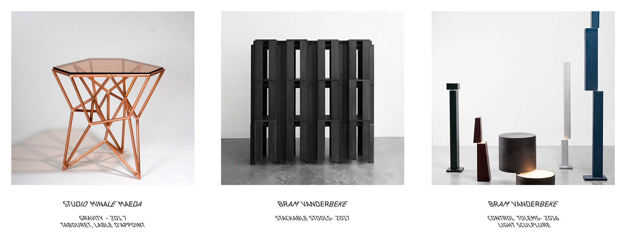 Pièces de Studio Minale Maeda et Bram Vanderbeke présente à la tools galerie à l'occasion de l'exposition new talents season 1.